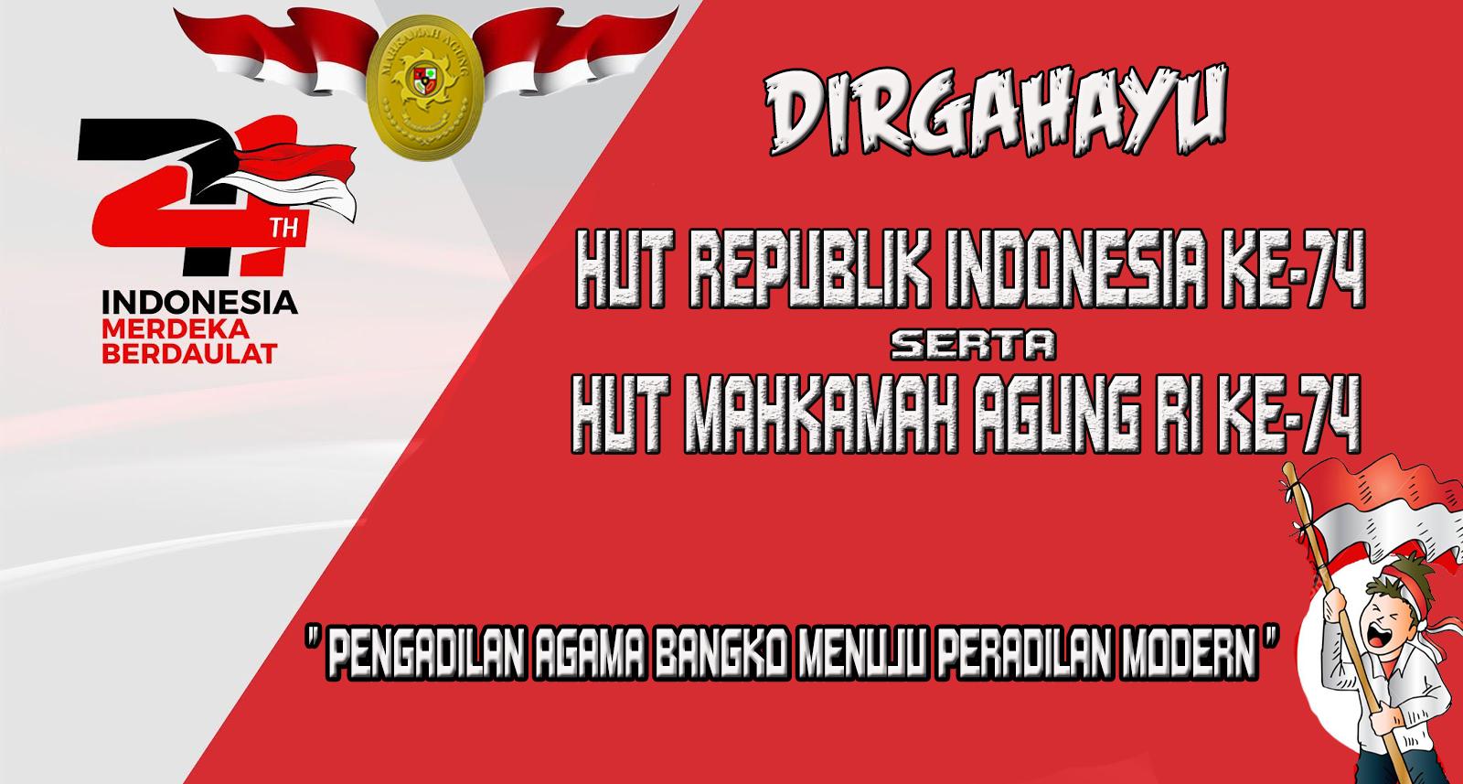 DIRGAHAYU REPUBLIK INDONESIA SERTA MAHKAMAH AGUNG RI KE-74